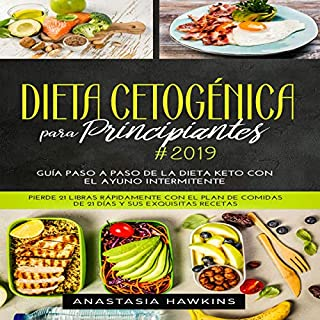 Dieta Cetogénica para Principiantes 2019: Guía Paso a Paso de la Dieta keto con el Ayuno Intermitente [Keto Diet for Beginners #2019: Step-by-Step Guide to Intermittent Fasting on a Ketogenic Diet] cover art
