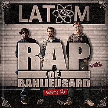 Rap de banlieusard, vol. 4 (Spécial Latom)
