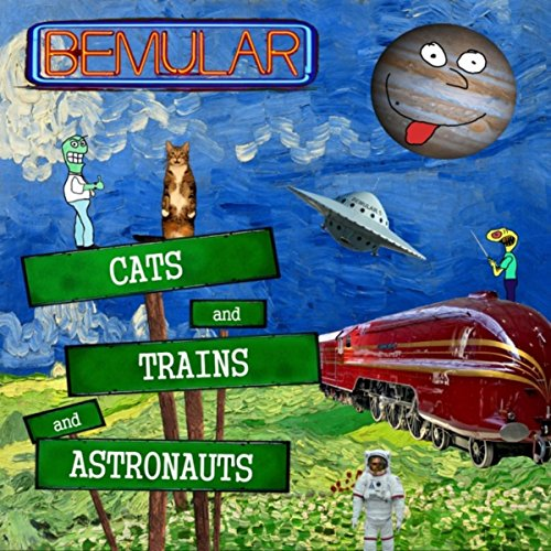 Cats and Trains and Astronauts