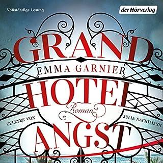 Grandhotel Angst                   Autor:                                                                                                                                 Emma Garnier                               Sprecher:                                                                                                                                 Julia Nachtmann                      Spieldauer: 9 Std. und 9 Min.     31 Bewertungen     Gesamt 3,7
