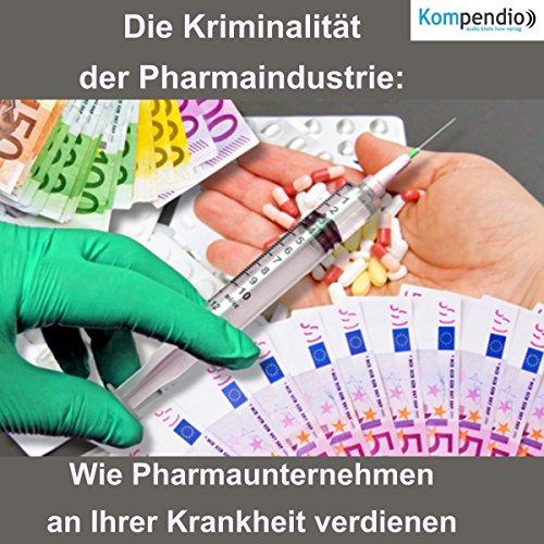 Die Kriminalität der Pharmaindustrie Titelbild