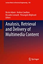 Analysis, Retrieval and Delivery of Multimedia Content (Lecture Notes in Electrical Engineering Book 158)