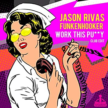 Work This Pussy (Club Edit)