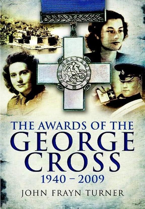 反抗壊す分岐するAwards of the George Cross (English Edition)
