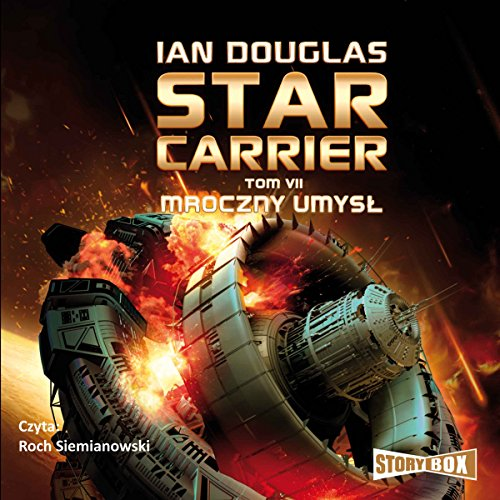 Mroczny umysł     Star Carrier 7              By:                                                                                                                                 Ian Douglas                               Narrated by:                                                                                                                                 Roch Siemianowski                      Length: 12 hrs and 9 mins     Not rated yet     Overall 0.0