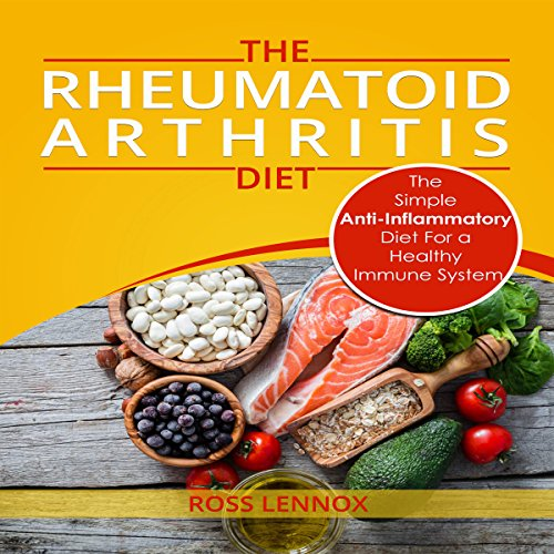 Rheumatoid Arthritis Diet     The Simple Anti-Inflammatory Diet for a Healthy Immune System: 4-Step Plan to Fight Rheumatoid Arthritis              By:                                                                                                                                 Ross Lennox                               Narrated by:                                                                                                                                 Clinton Herigstad                      Length: 1 hr and 59 mins     1 rating     Overall 5.0
