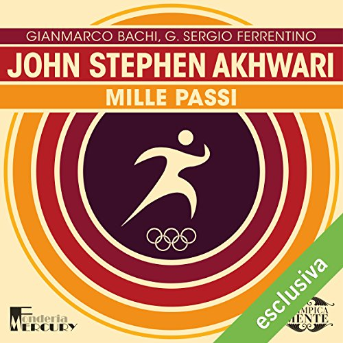 John Stephen Akhwari. Mille passi audiobook cover art