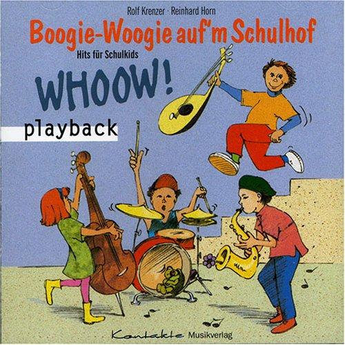 Boogie-Woogie auf\'m Schulhof: 13 freche und witzige Lieder rund um Schule und Schulhof (Playback-CD)