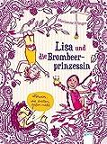 Lisa und die Brombeerprinzessin (1). Löwen, die brüllen, beißen nicht