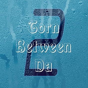 Torn Between da 2 (Remix)