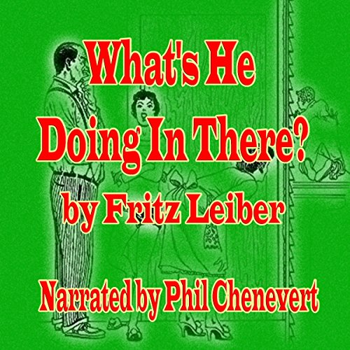 What's He Doing in There? audiobook cover art