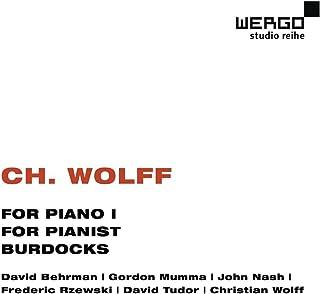 クリスチャン・ウォルフ (b.1934): 作品集 (Ch. Wolff: Works - For Piano I, For Pianist, Burdocks / David Tudor, etc.) [輸入盤]