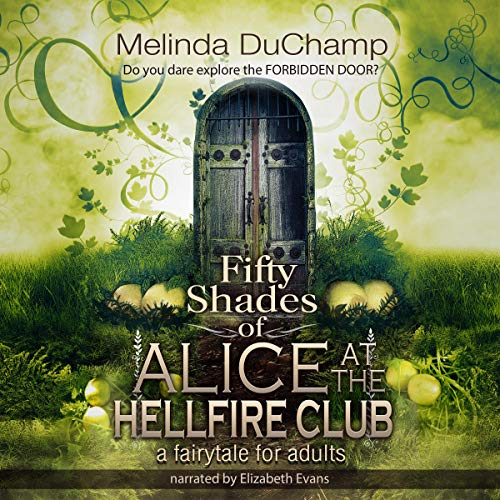 Fifty Shades of Alice at the Hellfire Club cover art