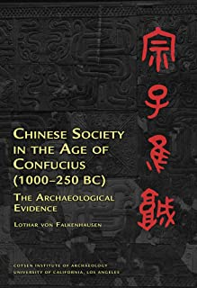 Chinese Society in the Age of Confucius (1000-250 BC): The Archaeological Evidence