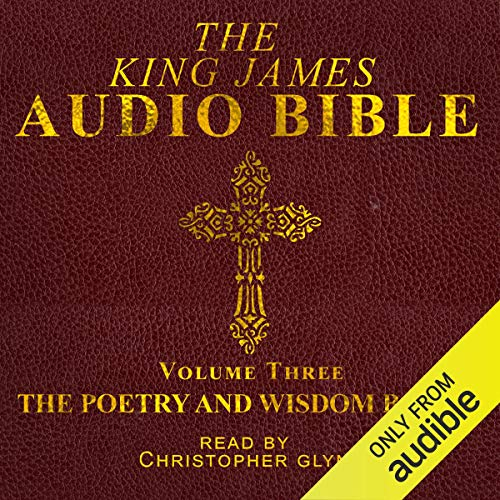 The King James Audio Bible Volume Three: The Poetry and Wisdom Books audiobook cover art