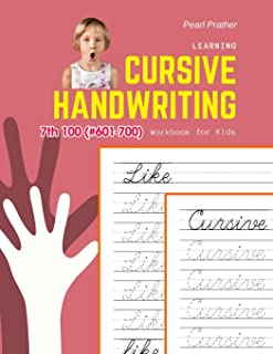 Learning Cursive Handwriting Workbook for Kids: Practice and review 7th 100 (#601-700) Fry sight words book (1000 English Fry Sight Words Cursive Handwriting)