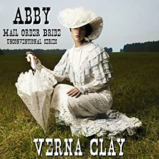 Abby: Mail Order Bride     Unconventional Series, Book 1              By:                                                                                                                                 Verna Clay                               Narrated by:                                                                                                                                 Amy Gramour                      Length: 3 hrs and 43 mins     56 ratings     Overall 4.2