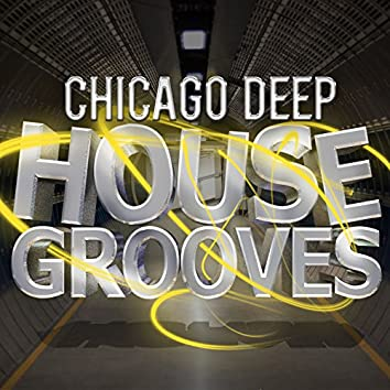 Chicago Deep House Grooves