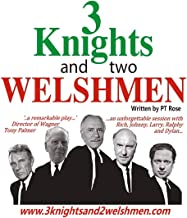 3 Knights and 2 Welshmen