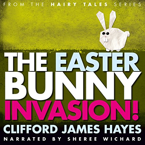 The Easter Bunny Invasion! audiobook cover art
