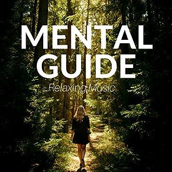 Mental Guide: Relaxing Music for Guided Meditation, Happiness Music, Zen Garden, Spiritual Exercises