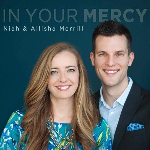 Niah & Allisha Merrill - In Your Mercy (2019)