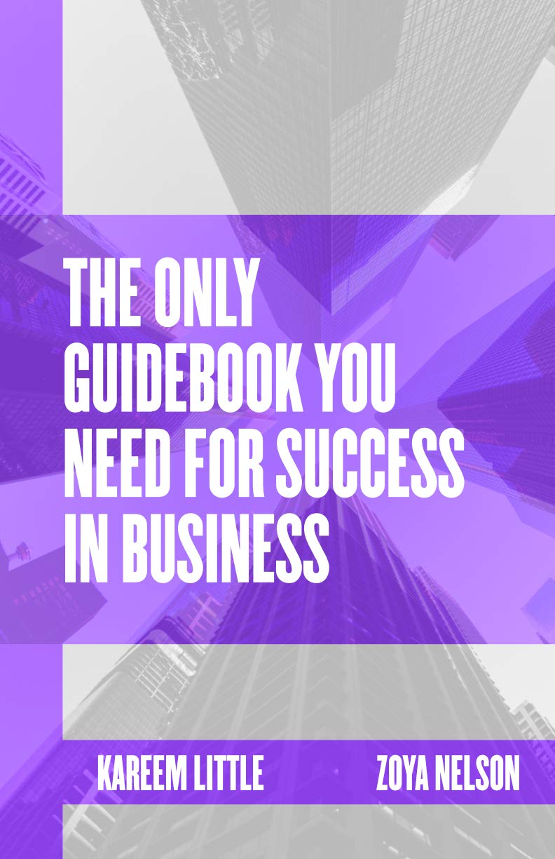 The Only Guidebook You Need for Success in Business: Plus 50 things you need to know about your business