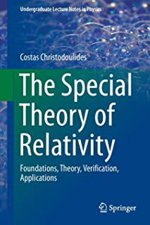 The Special Theory of Relativity: Foundations, Theory, Verification, Applications (Undergraduate Lecture Notes in Physics)