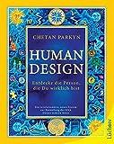 Human Design: Entdecke die Person, die Du wirklich bist - Chetan Parkyn