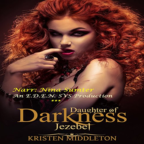 Jezebel, Daughter of Darkness Audiobook By Kristen Middleton cover art