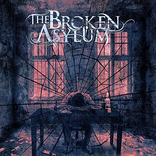 The Broken Asylum