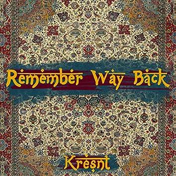 Remember Way Back