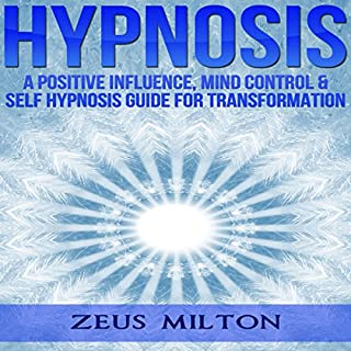 Hypnosis: A Positive Influence audiobook cover art