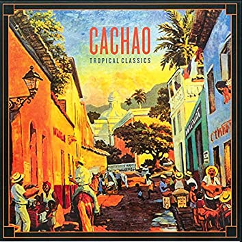Tropical Classics: Cachao (2013 Remastered Version)
