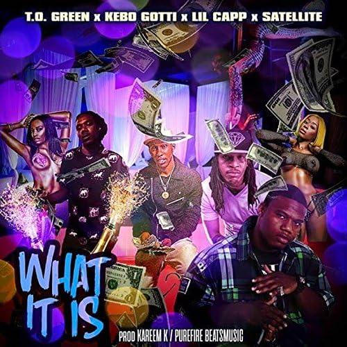 T.O. Green, Kebo Gotti, Lil Capp & Satellite