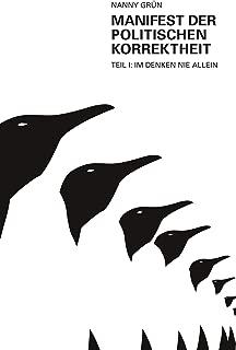 Manifest der politischen Korrektheit - Teil 1: Im Denken nie allein (German Edition)