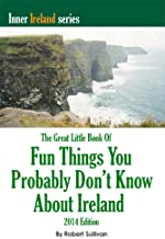 The Great Little Book of Fun Things You Probably Don't Know About Ireland (Inner Ireland 2)