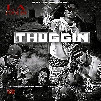 Thuggin'