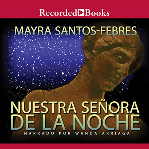 Nuestra Senora de La Noche [Our Lady of the Night (Texto Completo)] audiobook cover art