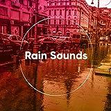14 Nautal Rain Sounds for Meditation and Sleep