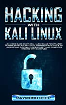 Hacking With Kali Linux: Advanced Guide on Ethical Hacking and Penetration Testing with Kali. Practical Approach with Tool...