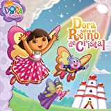 dora saves crystal kingdom - Dora salva el Reino de Cristal (Dora Saves Crystal Kingdom) (Dora la Exploradora/Dora the Explorer) (Spanish Edition)