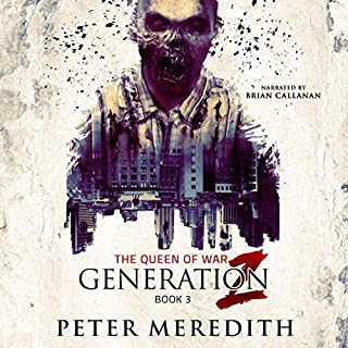 Generation Z: The Queen of War                   By:                                                                                                                                 Peter Meredith                               Narrated by:                                                                                                                                 Brian Callanan                      Length: 14 hrs and 37 mins     80 ratings     Overall 4.5