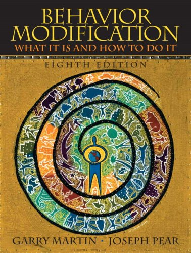 Behavior Modification: What It Is And How To Do It, 8th Edition