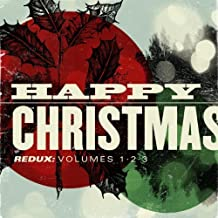 Happy Christmas Redux: Volumes 1-3 by Various Artists (2010-10-05)