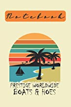 Prestige World Wide Boats And Hoes, Notebook: Lined Notebook / journal Gift,100 Pages,6x9,Soft Cover,Matte Finish , compos...