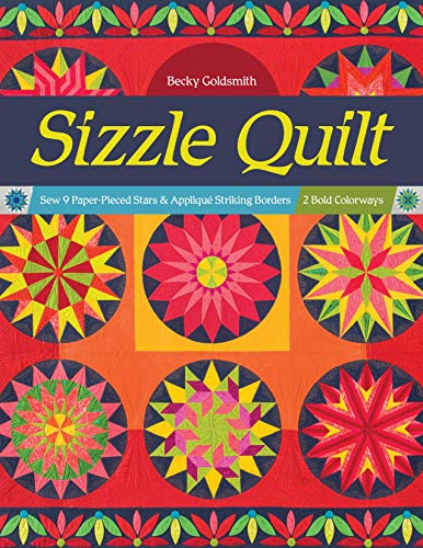 Sizzle Quilt: Sew 9 Paper-Pieced Stars & Appliqué Striking Borders; 2 Bold Colorways (English Edition)