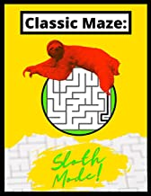 Classic Maze - Sloth Mode: Beginner Friendly Activity Book For Children, Adults and Older Adults!
