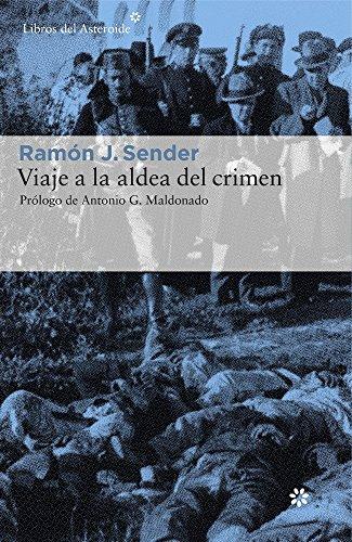Viaje A La Aldea Del Crimen: Documental de Casas Viejas: 160 (Libros del Asteroide)
