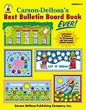 Carson-Dellosa's Best Bulletin Board Book Ever, Grades K - 5